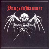 DUNGEÖNHAMMER/ RUST - Frozen Wasteland / Summon the Burning Split Gatefold 7