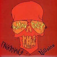 VILLAINS/ FINGERNAILS - Getting Crazy split 7