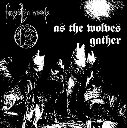 FORGOTTEN WOODS - As the Wolves Gather 12