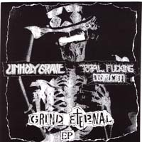 UNHOLY GRAVE/ TOTAL FUCKING DESTRUCTION - Grind Eternal split 7