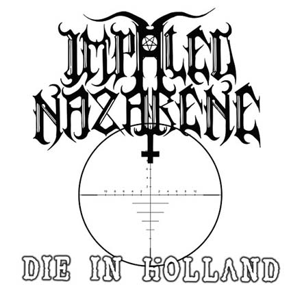 IMPALED NAZARENE - Die in Holland 7