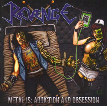 REVENGE - Metal Is: Addiction and Obsession 12
