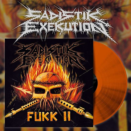 SADISTIK EXEKUTION - Fukk II Orange 12