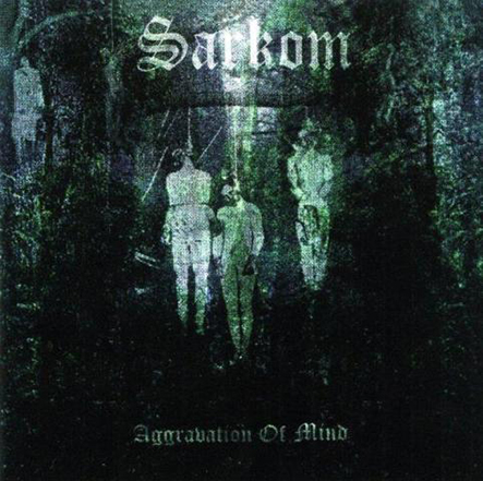 SARKOM - Aggravation of Mind Gatefold 12