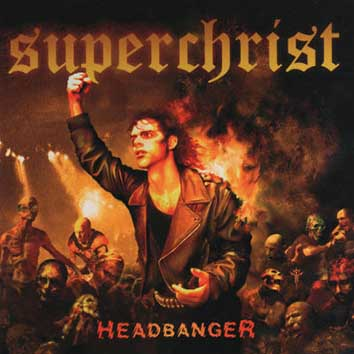 SUPERCHRIST - Headbanger 12
