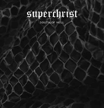 SUPERCHRIST - South of Hell 12