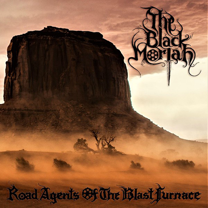 THE BLACK MORIAH - Road Agents of the Blast Furnace Gatefold 2x12