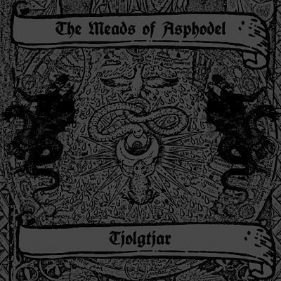 THE MEADS OF ASPHODEL/TJOLGTAR - Taste the Divine Wrath Split 12