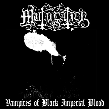 M�TIILATION - Vampires of Black Imperial Blood