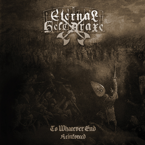 ETERNAL HELCARAXE - To Whatever End-Reinforced