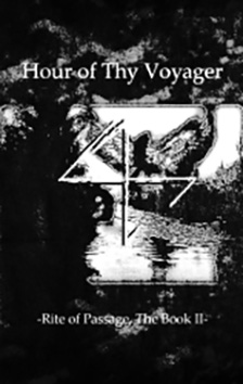 HOUR OF THY VOYAGER - Rite of Passage, The Book II Tape