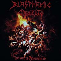 BLASPHEMIC CRUELTY - Devil's Mayhem TS