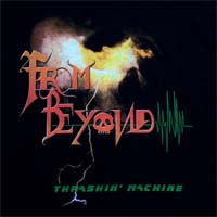 FROM BEYOND - Thrashin' Machine
