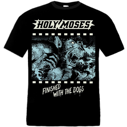 HOLY MOSES - Finished With The Dogs TS