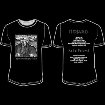 HATE FOREST/ ILDJARN - Those Once Mighty Fallen TS