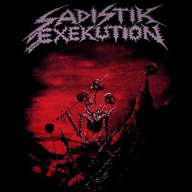 SADISTIK EXEKUTION - We are Death Fuck You TS